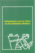 Globalisation and Its Effect on Tea Plantation Wor