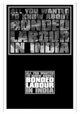 All You Wanted to Know about Bonded Labour in India