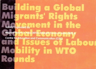 Beyond Borders: Building a Global Migrants' Rights Movement in the Global Economy and issues of Labour Mobility in WTO Rounds