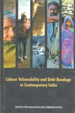 Labour Vulnerability and Debt Bondage in Contemporary India